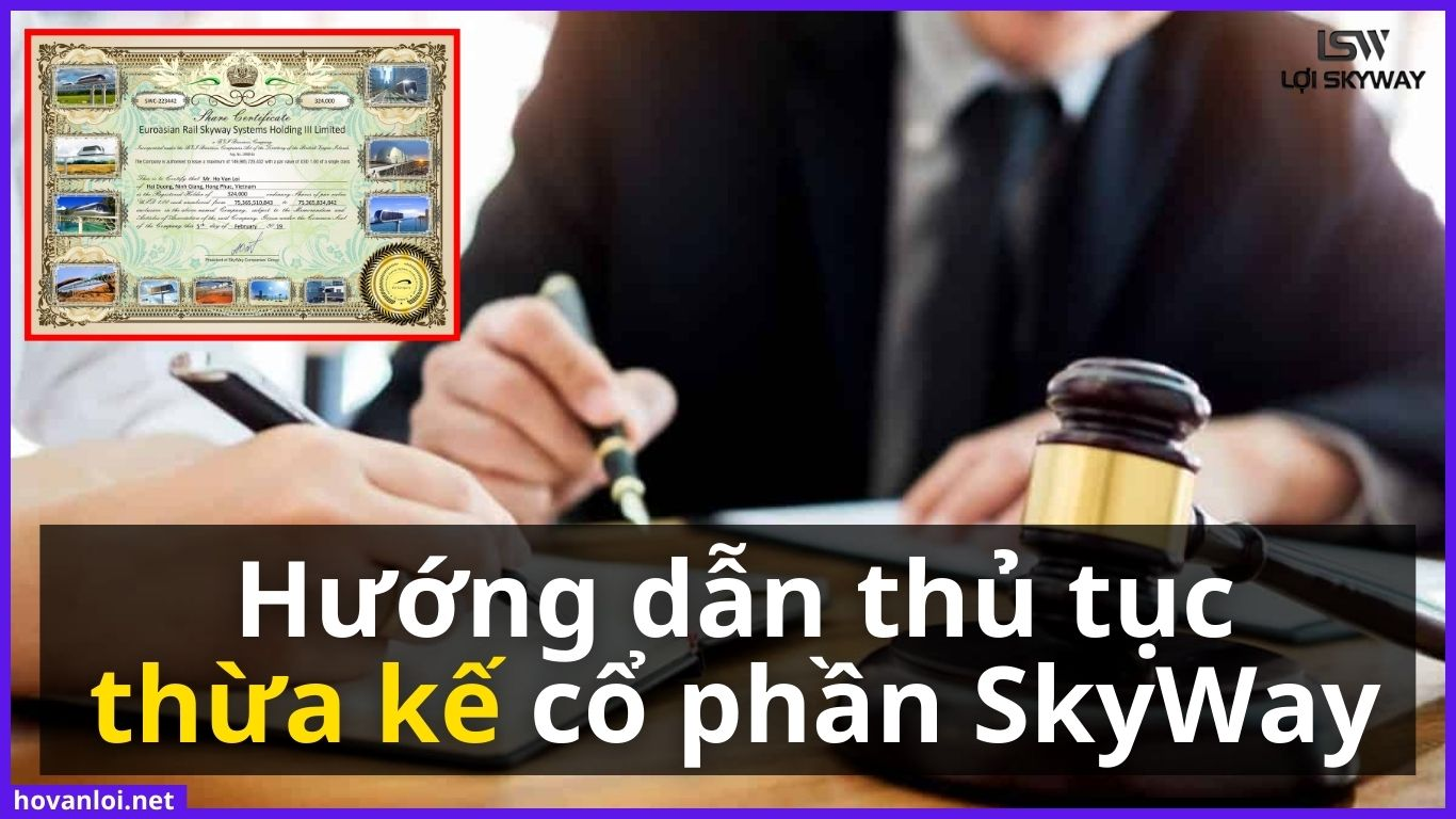 Hướng dẫn thủ tục thừa kế tài sản cổ phần SkyWay