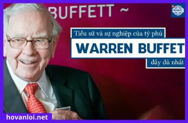 Chi tiết về tiểu sử cuộc đời & sự nghiệp Warren Buffett: