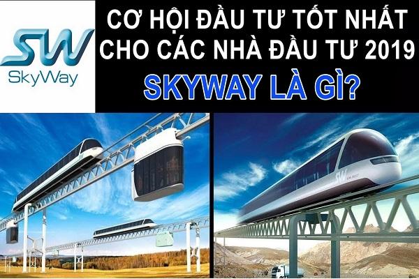 ✅SkyWay là gì? Thông tin dự án SkyWay mới nhất 16/06/2019
