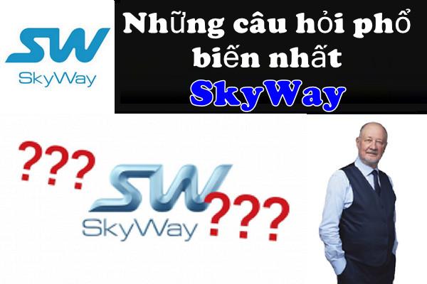 Những câu hỏi phổ biến nhất về SkyWay ?