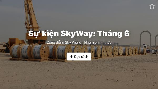 Sự kiện chính của SkyWay : Tháng 6
