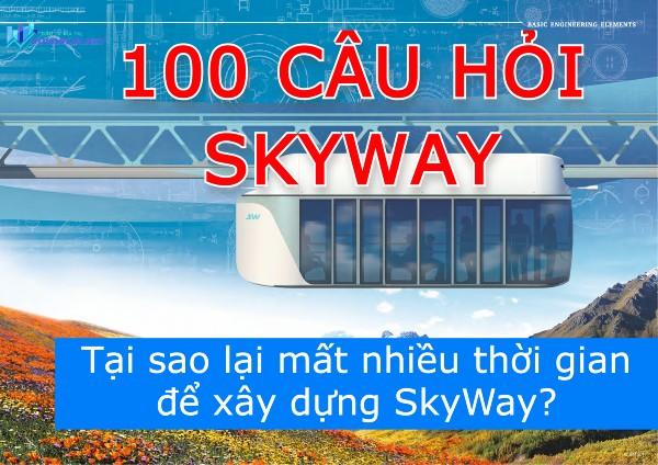 Tại sao lại mất nhiều thời gian để xây dựng SkyWay? | Câu hỏi 1
