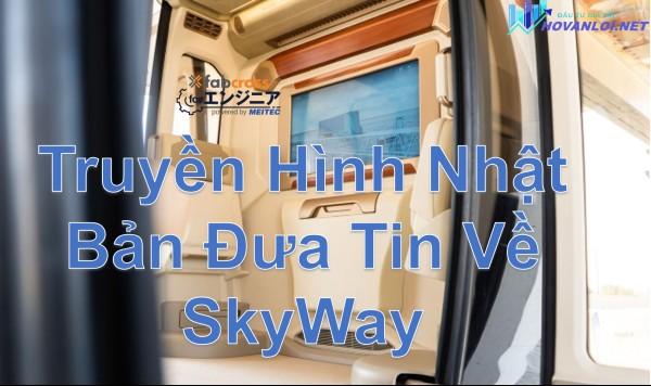 Truyền Hình Nhật Bản Đưa Tin Về SkyWay
