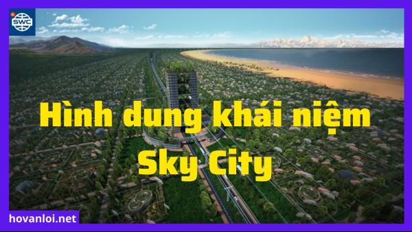 Sky City | Hình dung khái niệm