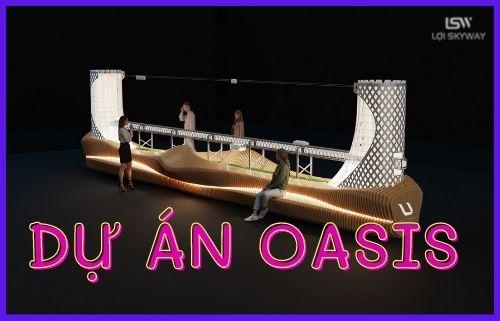 Dự án Oasis | Chuẩn bị triển lãm quy mô lớn cho EXPO 2020