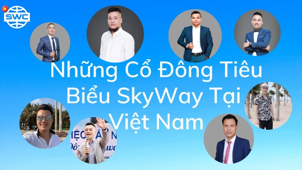 SkyWay Việt Nam | Những cổ đông tiêu biểu của SkyWay tại Việt Nam 1