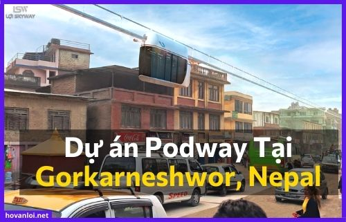 Dự án Podway Tại Gorkarneshwor, Nepal