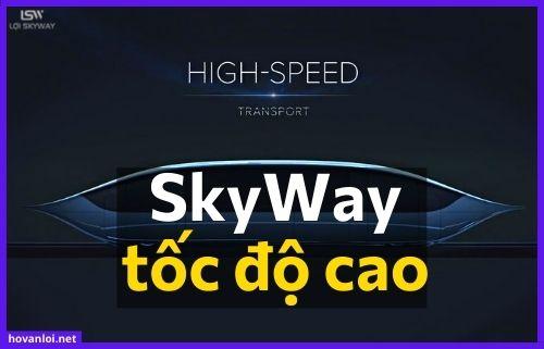 SkyWay tốc độ cao