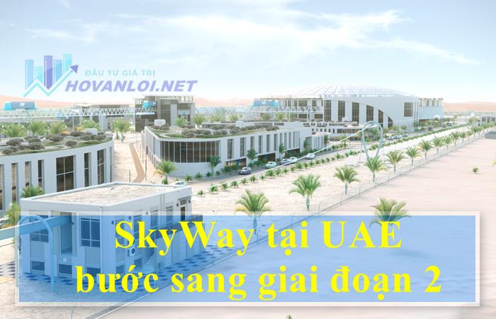 Trung tâm đổi mới SkyWay tại UAE bắt đầu bước sang xây dựng giai đoạn 2
