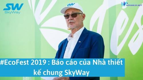 #EcoFest 2019: Báo cáo của Nhà thiết kế chung SkyWay