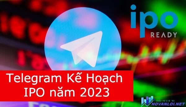 Telegram có kế hoạch IPO vào năm 2023
