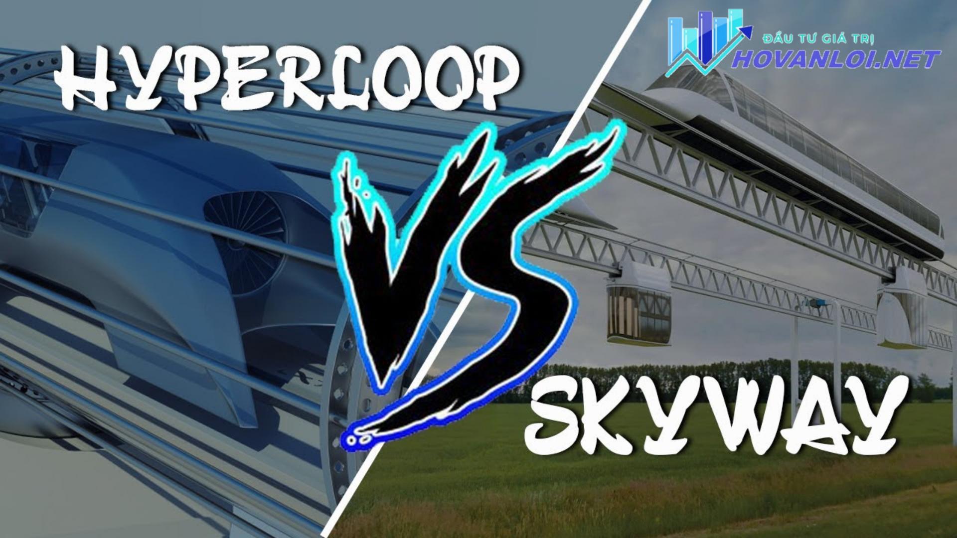 So sánh SkyWay vs Hyperloop