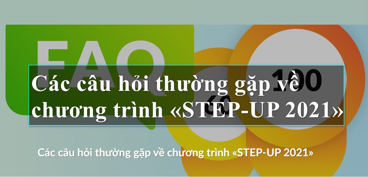 Các câu hỏi thường gặp về chương trình «STEP-UP 2021» | SWC