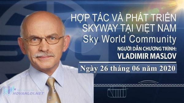 Tóm tắt hội thảo trên Webinar SkyWay. Hợp tác và sự phát triển của SkyWay với Việt Nam ngày 26/06/2020