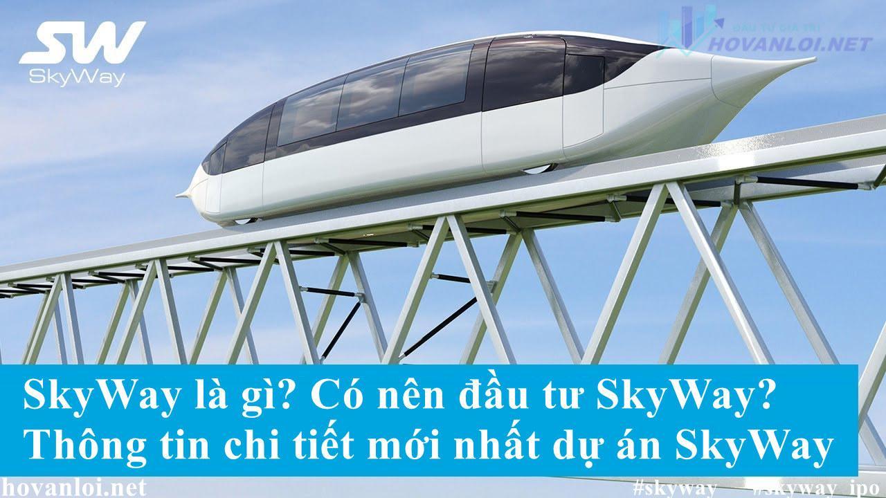 ✅SkyWay là gì? Thông tin dự án SkyWay mới nhất