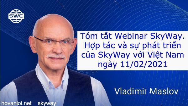 Tóm tắt Webinar SkyWay. Hợp tác và sự phát triển của SkyWay với Việt Nam ngày 11/02/2021